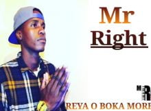 Mr Right - Reya o Boka Morena mp3 download free