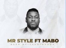 Mr Style - Beer Ngiyakuthanda Ft. Mabo mp3 download free