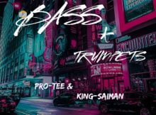 Pro Tee & King Saiman - Bass & Trumpets EP zip download free album 2020