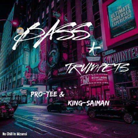 Pro Tee & King Saiman - Bass & Trumpets EP zip download free album 2020