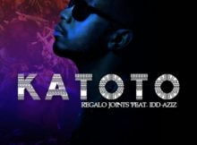 REGALO Joints - Katoto Ft. Idd Aziz mp3 download free