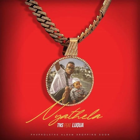 TNS - Nyathela ft. Luqua mp3 download free