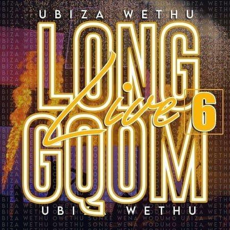 uBiza Wethu – Long Live Gqom 6 (Road To My Story Album) mp3 download free mix