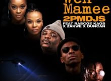 2pm Djs - Weh Mamee ft. Zakwe, Duncan & Rascoe Kaos mp3 download free