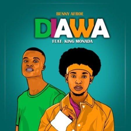 Benny Afroe – Diawa ft. King Monada mp3 download free