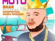 Bhar - Moto ft. Mampintsha & Babes Wodumo mp3 download free
