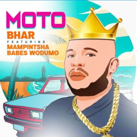 Bhar - Moto ft. Mampintsha & Babes Wodumo mp3 download free