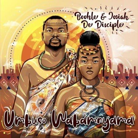 Boohle & Josiah De Disciple - Umbuso Wabam'nyama EP zip mp3 download free