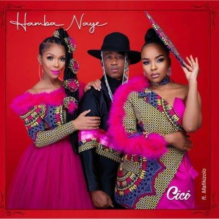 Cici - Hamba Naye ft. Mafikizolo mp3 download free