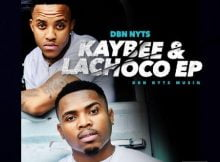 Dbn Nyts – Kaybee & Lachoco EP zip mp3 download free 2020 album
