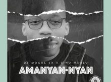 De Mogul SA - Amanyan-Nyan ft. Sino Msolo mp3 download free
