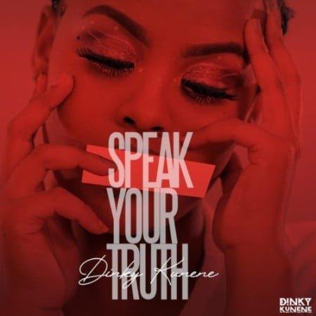 Dinky Kunene – Speak Your Truth EP zip mp3 download free