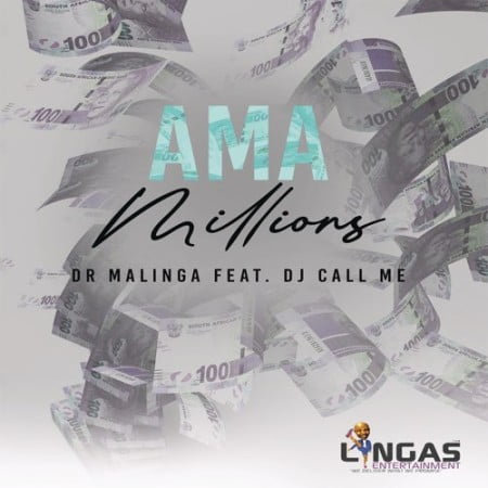 Dr Malinga - Ama Millions ft. DJ Call me mp3 download free