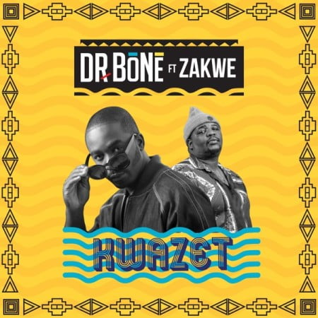 Dr. Bone – KwaZet Ft. Zakwe mp3 download free