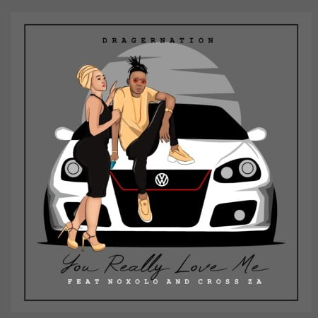 DragerNation - You Really Love Me ft. Noxolo mp3 download free