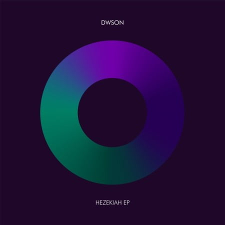 Dwson – Hezekiah EP zip mp3 download free 2020