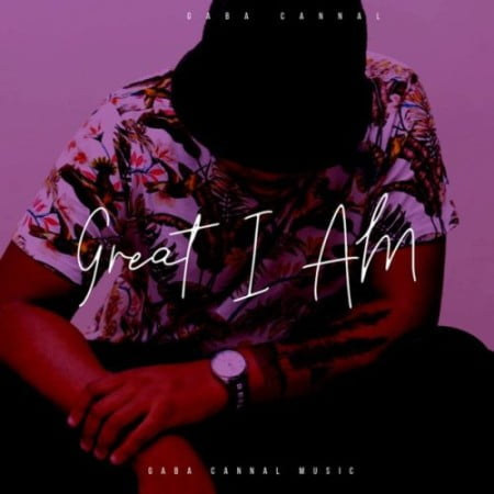 Gaba Cannal – Great I Am Album mp3 download free