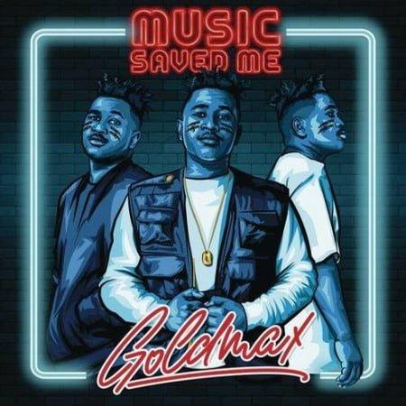 GoldMax - Music Saved Me Album zip mp3 download free