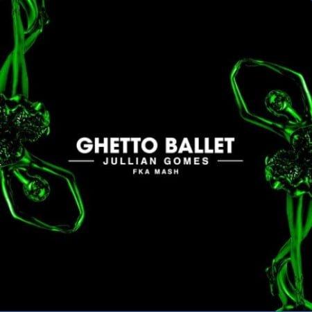 Jullian Gomes - Ghetto Ballet ft. Fka Mash mp3 download free