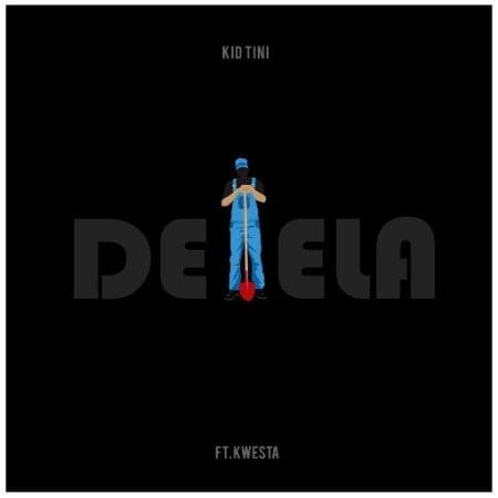 Kid Tini – Delela ft. Kwesta mp3 download free