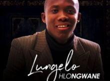 Lungelo Hlongwane – Ungefaniswe mp3 download free