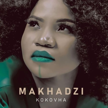 Makhadzi - Kokovha Album zip mp3 download free