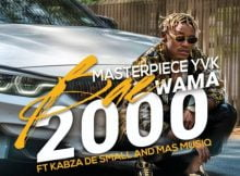 Masterpiece YVK - Bae Wama 2000 ft. Kabza De Small & Mas MusiQ mp3 download free