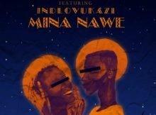 Pladynum Boyz - Mina Nawe Ft. Indlovukazi mp3 download free