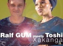 Ralf Gum - Xakanga ft. Toshi mp3 download free