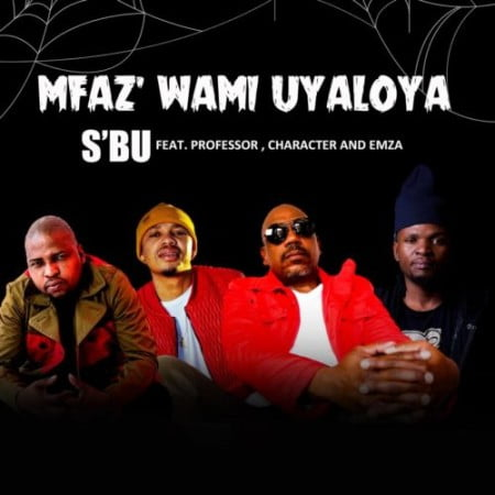 SBU – Umfaz'wam Uyaloya ft. Professor, Character & Emza mp3 download free