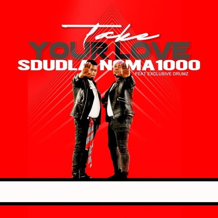 Sdudla Noma1000 - Take Your Love Ft. Exclusive Drumz mp3 download free