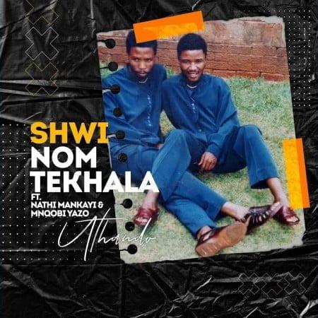Shwi noMtekhala - uThando ft. Nathi Mankayi & Mnqobi Yazo mp3 download free