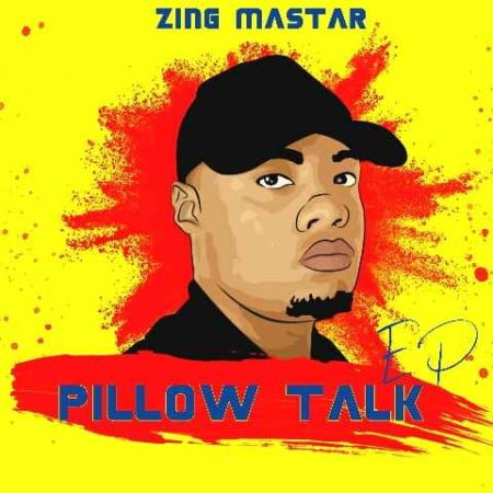 Sje Konka & Zing Master – Pillow Talk EP mp3 zip download 2020 album