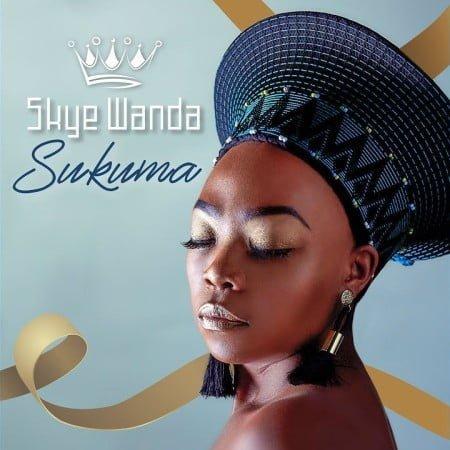 Skye Wanda - Sukuma mp3 download free