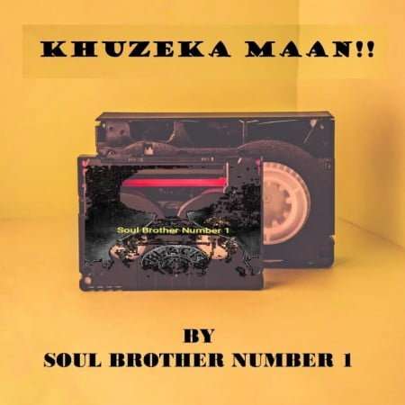 Soul Brother Number 1 - Khuzeka Maan mp3 download free