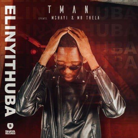 T- Man - Elinyithuba ft. Mshayi & Mr Thela mp3 download free