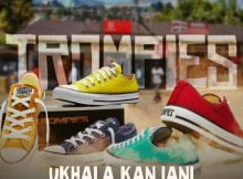 Trompies - uKhala Kanjani ft. Sjava & Mbuzeni mp3 download free