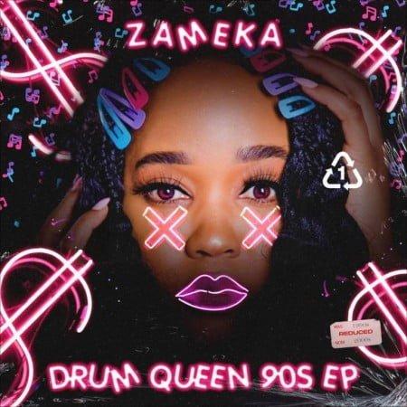 Zameka - Drum Queen 90s EP zip mp3 download free 2020 album