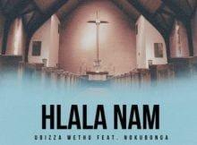 uBizza Wethu – Hlala Nami Ft. Nokubonga mp3 download free