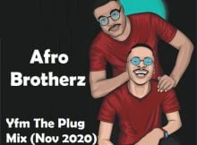 Afro Brotherz - Yfm The Plug Mix (Nov 2020) mp3 download free