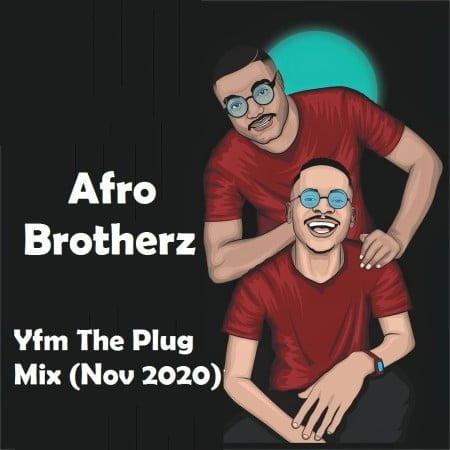 Afro Brotherz - Yfm The Plug Mix (Nov 2020) mp3 download free