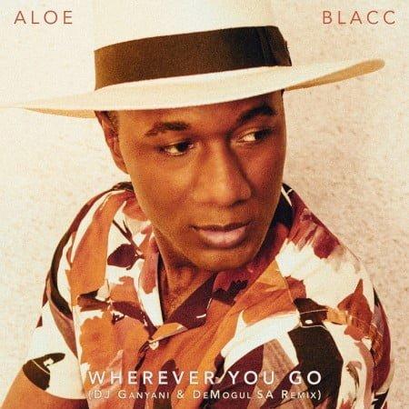 Aloe Blacc – Wherever You Go (DJ Ganyani & De Mogul SA Remix) mp3 download free