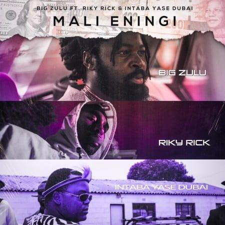 Big Zulu - Mali Eningi ft. Riky Rick & Intaba Yase Dubai mp3 download free