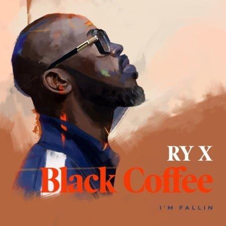 Black Coffee - I'm Fallin ft. RY X mp3 download free