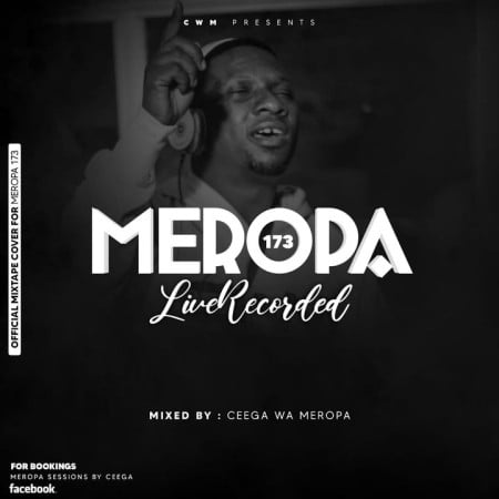 Ceega Wa Meropa 173 Mix (Live Recording) mp3 download free