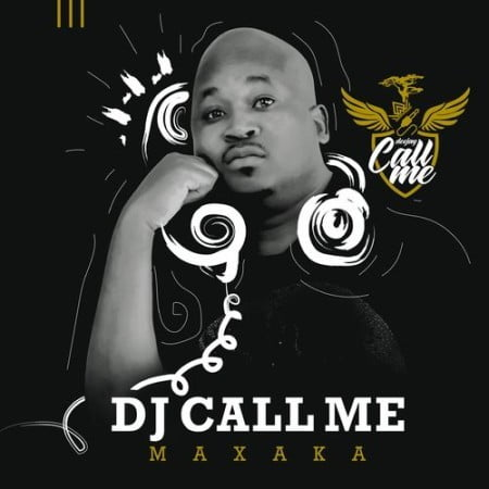 DJ Call Me – Ex Ya Gago ft. King Mohwabha, DJ Dance mp3 download free