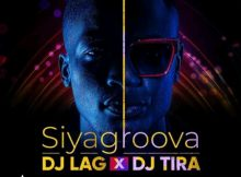 DJ Lag & DJ Tira - Siyagroova mp3 download free