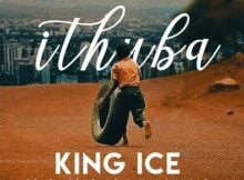 King Ice - iThuba ft. Bluelle & NaakMusiQ mp3 download free