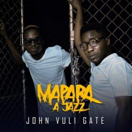 Mapara A Jazz – John Vuli Gate Album zip mp3 download free
