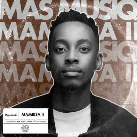 Mas MusiQ - Mambisa II EP zip mp3 download 2020 album part 2